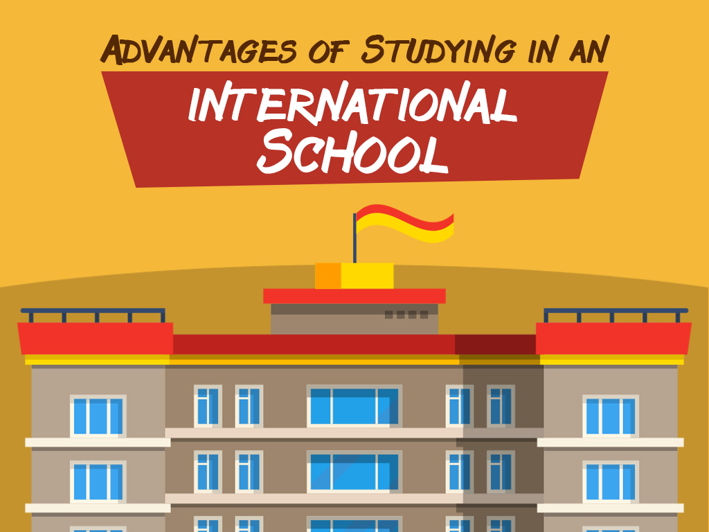 Advantages of Studying in an International School
